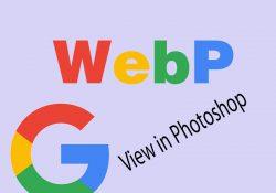 Cách mở hình ảnh WebP trên Photoshop